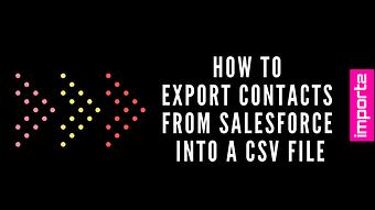 How to Export Contacts from Salesforce into a CSV file