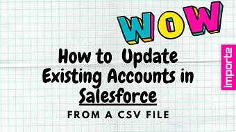 How to Update Existing Accounts in Salesforce from a CSV file