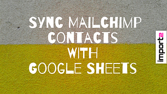 Sync MailChimp Contacts with Google Sheets