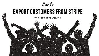 How to Export Customers from Stripe with Import2 Wizard