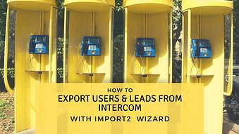 How to Export Users & Leads from Intercom with Import2 WIzard