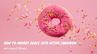 How to Import Deals into ActiveCampaign