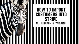 How to Import Customers into Stripe with Import2