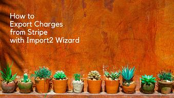 How to Export Charges from Stripe with Import2
