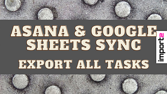 Asana Google Sheets Sync (Export Tasks)