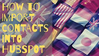 How to Import Contacts into Hubspot