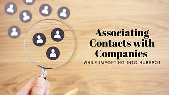 Associating Contacts with Companies while Importing into HubSpot