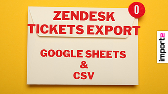 Zendesk Tickets Export (CSV or Google Sheets)