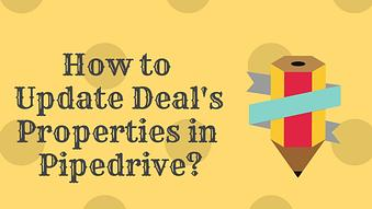 How to Update Deals Properties in Pipedrive