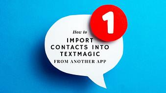 How to Import Contacts into TextMagic from Another App