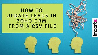 How to Update Leads in Zoho CRM from a CSV file