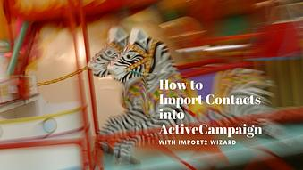 How to Import Contacts into ActiveCampaign