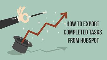 How to Export Completed Tasks from HubSpot