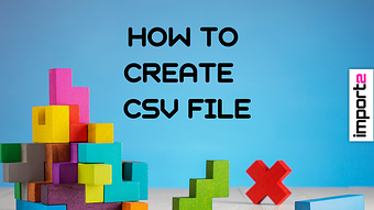 How to Create CSV file (in Excel and Google Sheets)