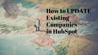 How to Update Existing Companies in HubSpot