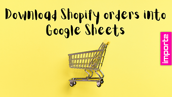 Download Shopify orders (using Google Sheets Sync)