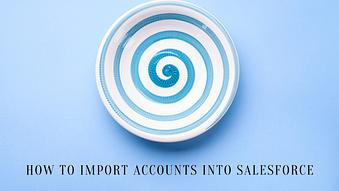 How to Import Accounts into Salesforce