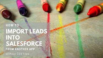 How to Import Leads into Salesforce from Another App without CSV files