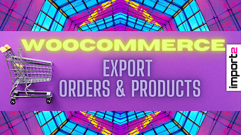 WooCommerce Export Orders & Products (using Google Sheets Sync)