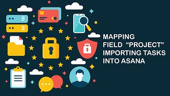 How To Map Fields Importing Tasks into Asana