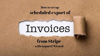 How to Set up a Scheduled Export of Invoices from Stripe
