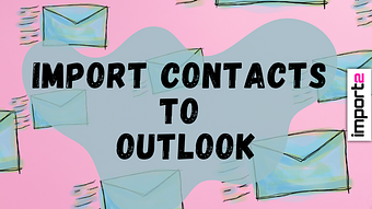 Import Contacts to Outlook (from CSV, Google Sheets, Excel, or cloud app)