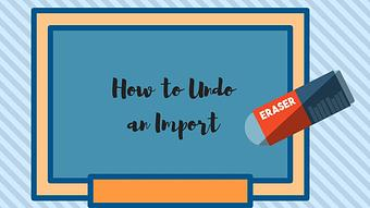 How to Undo an Import with Import2 Wizard