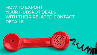 How to Export HubSpot Deals with their Related Contact Details