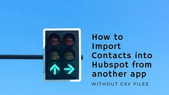How to Import Contacts into HubSpot from Another App without a CSV file