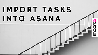 Import Tasks into Asana (from CSV file)